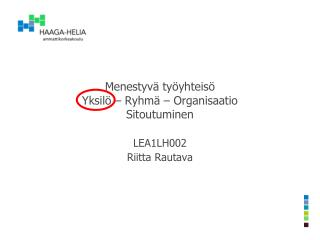 Menestyv� ty�yhteis� Yksil� � Ryhm� � Organisaatio Sitoutuminen