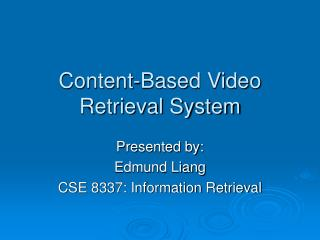 Content-Based Video Retrieval System