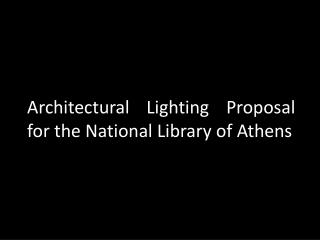 Architectural Lighting Proposal for the National Library of Athens
