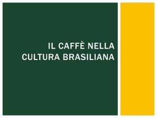 Il Caffè nella cultura brasiliana