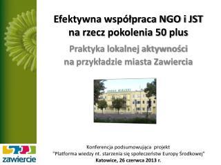 Efektywna współpraca NGO i JST   na  rzecz pokolenia 50  plus