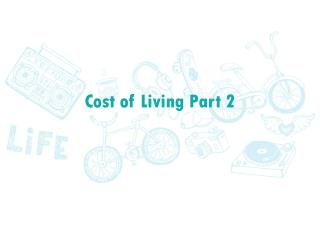 Cost of Living Part 2