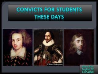 Convicts for Students these days