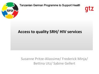 Access to quality SRH/ HIV services