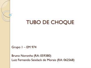 TUBO DE CHOQUE