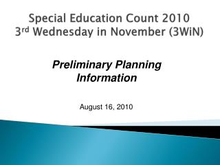 Special Education Count 2010 3 rd  Wednesday in November (3WiN)