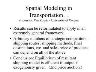 Spatial Modeling in Transportation… discussant: Van Kolpin - University of Oregon