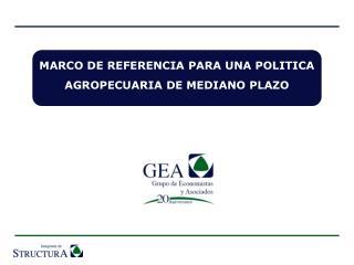 MARCO DE REFERENCIA PARA UNA POLITICA AGROPECUARIA DE MEDIANO PLAZO