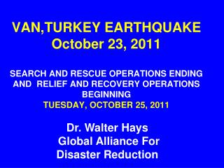Dr. Walter Hays  Global Alliance For Disaster Reduction