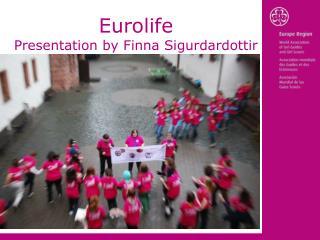 Eurolife Presentation by Finna Sigurdardottir