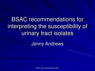 BSAC recommendations for interpreting the susceptibility of urinary tract isolates