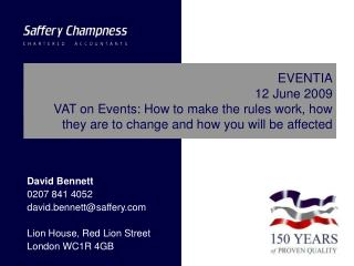 David Bennett 0207 841 4052 david.bennett@saffery Lion House, Red Lion Street London WC1R 4GB