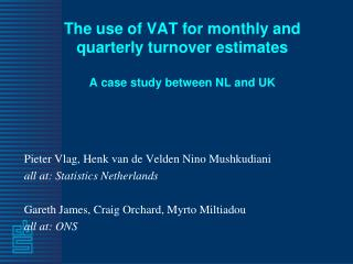 The use of VAT for monthly and quarterly turnover estimates A case study between NL and UK