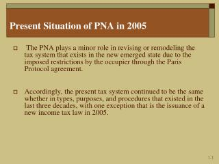 Present Situation of PNA in 2005