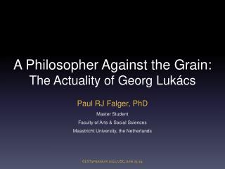 A Philosopher Against the Grain: The Actuality of Georg Lukács