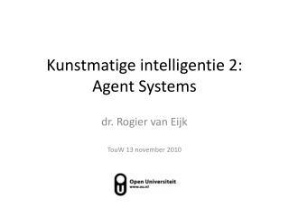 Kunstmatige intelligentie 2: Agent Systems