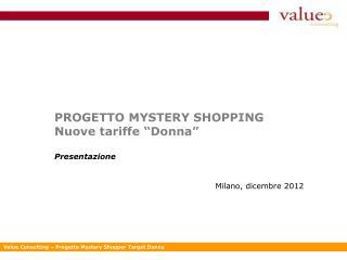 """PROGETTO MYSTERY SHOPPING Nuove tariffe """"Donna"""" Presentazione"""