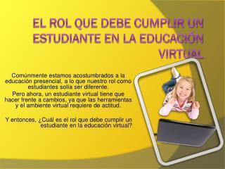 El rol que debe cumplir un estudiante en la educación virtual