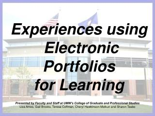 Experiences using  Electronic Portfolios  for Learning