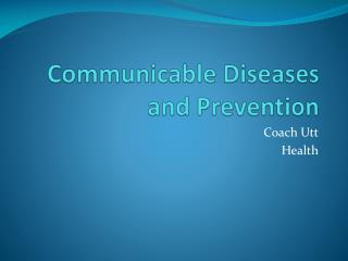 Communicable Diseases and Prevention