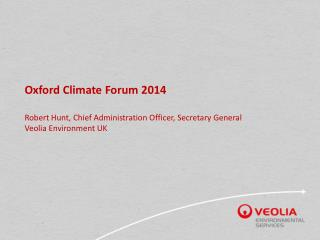 Oxford Climate Forum 2014 Robert Hunt, Chief Administration Officer, Secretary General