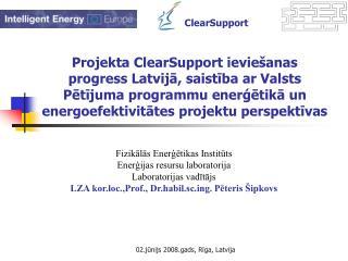 Fizikālās Enerģētikas Institūts Enerģijas resursu laboratorija Laboratorijas vadītājs