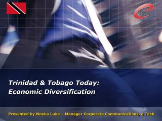 Trinidad & Tobago Today:  Economic Diversification