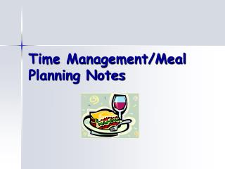 Time Management/Meal Planning Notes