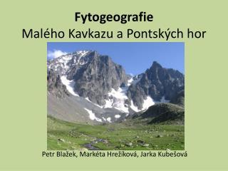 Fytogeografie Mal�ho Kavkazu a Pontsk�ch hor
