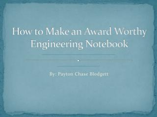 How to Make an Award Worthy Engineering Notebook