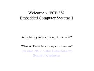 Welcome to ECE 382 Embedded Computer Systems I