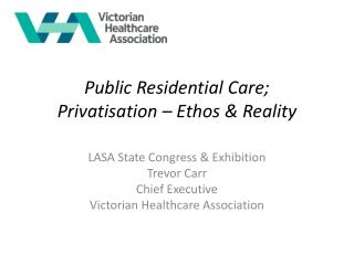 Public Residential Care;  Privatisation – Ethos & Reality