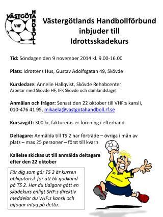 Västergötlands Handbollförbund inbjuder till  Idrottsskadekurs