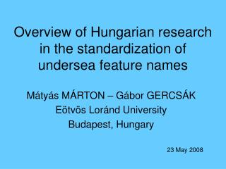 Overview of Hungarian research in the standardization of undersea feature names