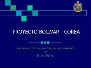 Venezuela Development Porject Bolivar-Korea (Simón Bolivar)