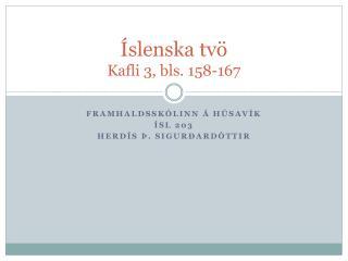 Íslenska tvö Kafli 3, bls. 158-167