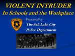 VIOLENT INTRUDER In Schools and the Workplace