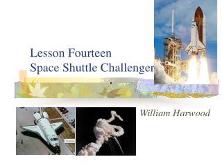 Lesson Fourteen Space Shuttle Challenger