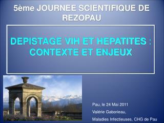 DEPISTAGE VIH ET HEPATITES  :  CONTEXTE ET ENJEUX