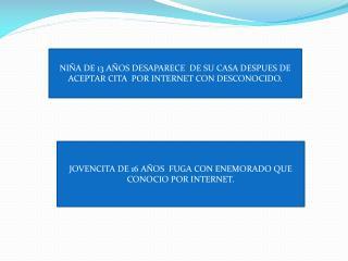 NIÑA DE 13 AÑOS DESAPARECE  DE SU CASA DESPUES DE ACEPTAR CITA  POR INTERNET CON DESCONOCIDO.