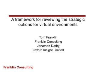 A framework for reviewing the strategic options for virtual environments