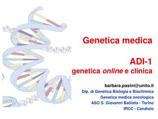 Genetica medica ADI-1 genetica  online  e clinica