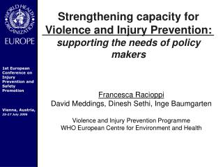 Strengthening capacity for Violence and Injury Prevention:  supporting the needs of policy makers