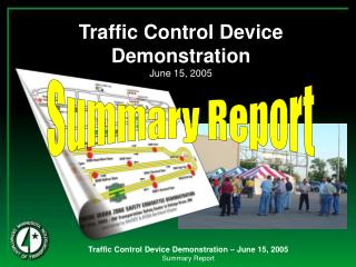 Traffic Control Device Demonstration June 15, 2005