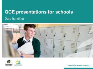 QCE presentations for schools