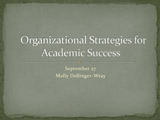 Organizational Strategies for Academic Success