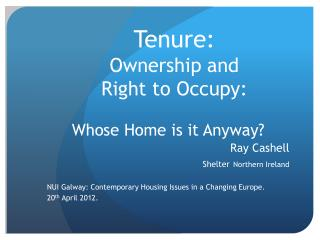 Tenure: Ownership and  Right to Occupy: