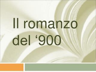Il romanzo del  900