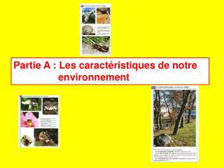 Partie A: Les caractéristiques de notre environnement