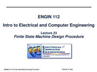 ENGIN 112  Intro to Electrical and Computer Engineering  Lecture 23 Finite State Machine Design Procedure